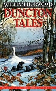 William Horwood - Duncton Tales: Volume One of