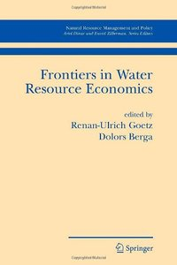 Frontiers in Water Resource Economics free download
