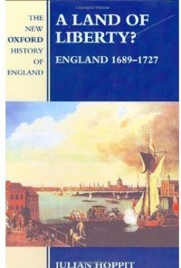 A Land of Liberty?: England 1689-1727 (New Oxford History of England) free download
