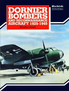 Dornier Bombers and Reconnaissance Aircraft 1925-1945 (Warbirds Fotofax) free download