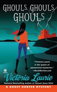 Victoria Laurie - Ghouls, Ghouls, Ghouls (Ghost Hunter Mysteries, No. 5) free download