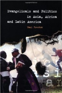 Evangelicals and Politics in Asia, Africa and Latin America free download