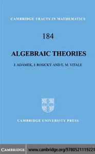 Algebraic Theories: A Categorical Introduction to General Algebra (Cambridge Tracts in Mathematics) free download