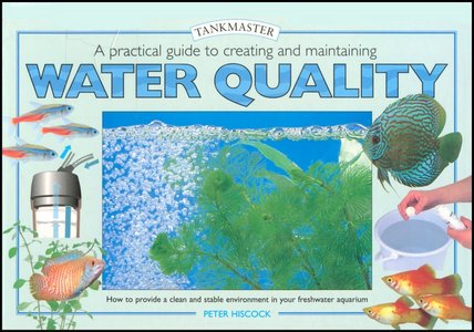 A Practical Guide to Creating and Maintaining Water Quality [Tankmaster Series] free download