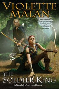 Violette Malan - The Soldier King: A Novel of Dhulyn and Parno free download