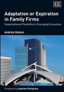 Adaptation or Expiration in Family Firms: Organizational Flexibility in Emerging Economies free download