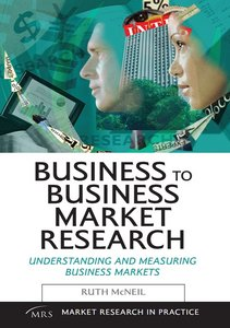 Business to Business Market Research: Understanding and Measuring Business Market free download