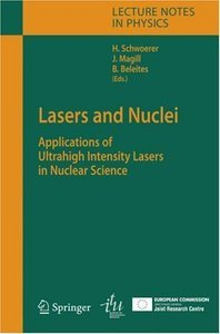 Lasers and Nuclei: Applications of Ultrahigh Intensity Lasers in Nuclear Science free download