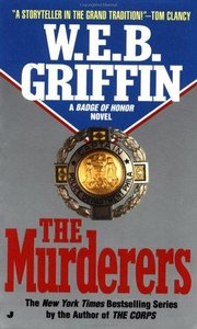 W.E.B. Griffin - The Murderers (Badge of Honor) (Vol 4) free download