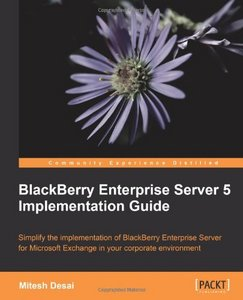 BlackBerry Enterprise Server 5 Implementation Guide free download