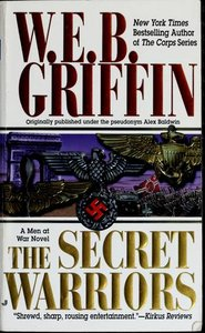 W.E.B. Griffin - The Secret Warriors (Men at War, 2) free download