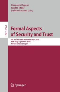 Formal Aspects of Security and Trust free download