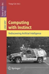 Computing with Instinct: Rediscovering Artificial Intelligence free download