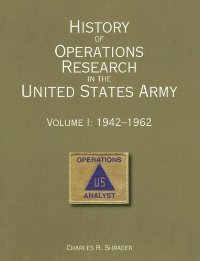 History of Operations Research in the United States Army, V. 1, 1942-1962 free download
