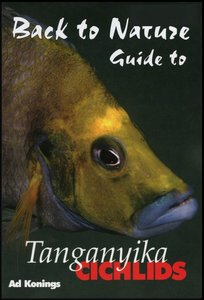 Back to Nature: Guide to Tanganyika Cichlids free download