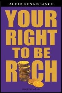 Your Right To Be Rich [Audiobook] free download