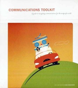 Communications Toolkit: A Guide to Navigating Communications for the Nonprofit World free download