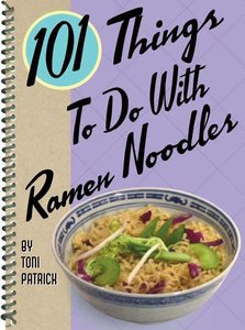 Toni Patrick - 101 More Things To Do With Ramen Noodles free download