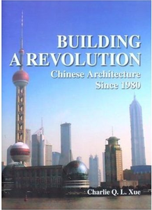 Building a Revolution: Chinese Architecture Since 1980 free download