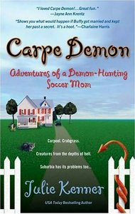 Carpe Demon: Adventures of a Demon-Hunting Soccer Mom free download