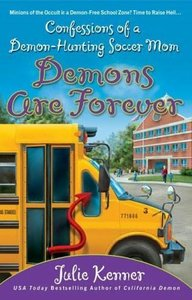 Demons Are Forever: Confessions of a Demon-Hunting Soccer Mom free download
