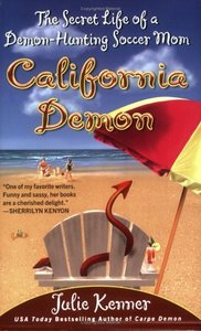California Demon: The Secret Life of a Demon-Hunting Soccer Mom free download