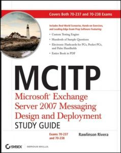 MCITP: Microsoft Exchange Server 2007 Messaging Design and Deployment Study Guide: Exams 70-237 and 70-238 free download
