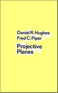 Projective Planes (Graduate Texts in Mathematics) by D. R. Hughes free download