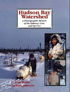 Hudson Bay Watershed: A Photographic Memoir of the Ojibway, Cree, and Oji-Cree free download