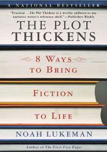 The Plot Thickens: 8 Ways to Bring Fiction to Life free download