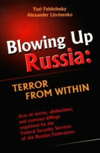 Blowing Up Russia: Terror from Within (Second Edition) free download