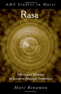 RASA: Affect and Intuition in Javanese Musical Aesthetics (Ams Studies in Music) free download