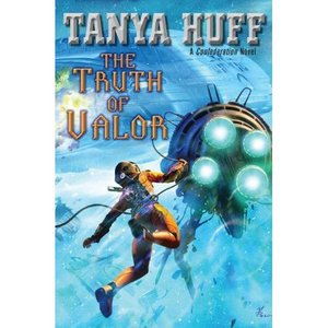 Tanya Huff - The Truth of Valor free download