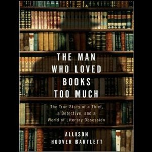 Bartlett, Allison Hoover - The Man Who Loved Books Too Much free download