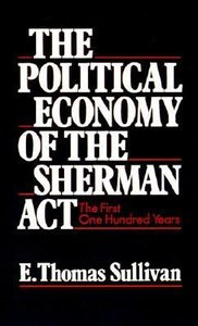 The Political Economy of the Sherman Act free download
