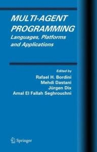 Multi-Agent Programming: Languages, Platforms and Applications free download