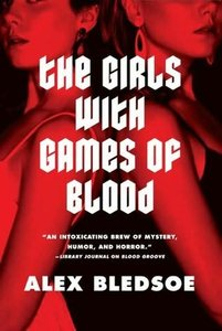 Bledsoe, Alex - Rudolfo Zginski 02 - The Girls with Games of blood free download