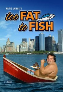 Too Fat to Fish - Artie Lange free download