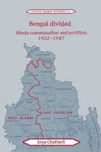 Bengal Divided: Hindu Communalism and Partition, 1932-1947 (Cambridge South Asian Studies) free download
