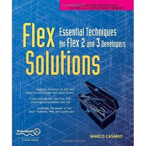 Flex Solutions: Essential Techniques for Flex 2 and 3 Developers free download