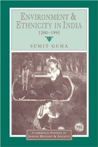 Environment and Ethnicity in India, 1200-1991 (Cambridge Studies in Indian History and Society) free download