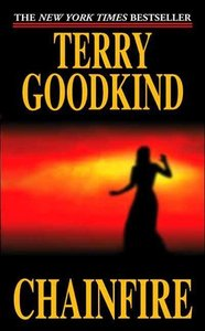 Terry Goodkind - Chainfire: Chainfire Trilogy, Part 1 (Sword of Truth, Book 9) free download