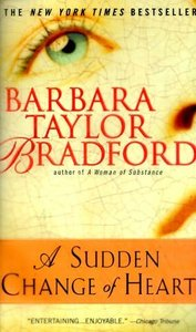 Bradford, Barbara Taylor - A Sudden Change of Heart free download