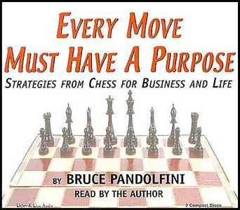 Every Move Must Have a Purpose: Strategies from Chess for Business and Life [Audiobook] free download