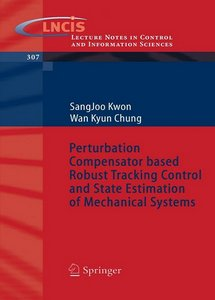 Perturbation Compensator based Robust Tracking Control and State Estimation of Mechanical Systems free download