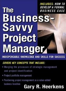 The Business Savvy Project Manager: Indispensable Knowledge and Skills for Success free download