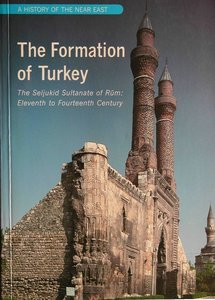 The Formation of Turkey: The Seljukid Sultanate of Rum, Eleventh to Fourteenth Century free download