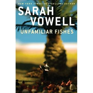 Unfamiliar Fishes - Sarah Vowell free download