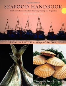 Seafood Handbook: The Comprehensive Guide to Sourcing, Buying and Preparation free download