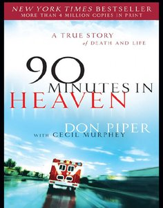 Don Piper, Cecil Murphey - 90 Minutes in Heaven: A True Story of Death free download